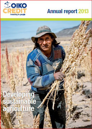 Oikocredit Annual Report 2013: Developing Sustainable Agriculture